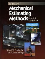 Means Mechanical Estimating Methods  Takeoff   Pricing for HVAC   Plumbing  Updated 4th Edition PDF