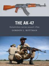 The AK-47: Kalashnikov-series assault rifles