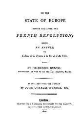 On the State of Europe Before and After the French Revolution: Being an Answer to L'état de la France À la Fin de L'an VIII.