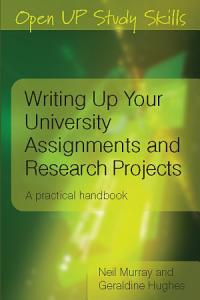 Writing Up Your University Assignments and Research Projects Book