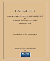 Festschrift zur Feier des Zweihundertjährigen Bestehens der Akademie der Wissenschaften in Göttingen: II Philologisch-Historische Klasse