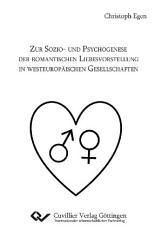 Zur Sozio  und Psychogenese der romantischen Liebesvorstellung in westeurop  ischen Gesellschaften PDF