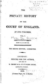 The private history of the court of England: Volume 1