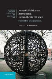 Domestic Politics and International Human Rights Tribunals: The Problem of Compliance
