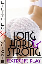 Long, Hard & Strong