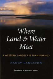 Where Land and Water Meet: A Western Landscape Transformed