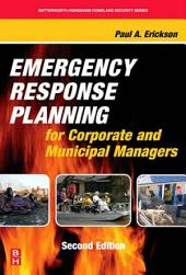 Emergency Response Planning for Corporate and Municipal Managers: Edition 2