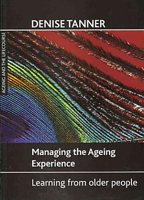 Managing the Ageing Experience