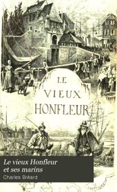 Le vieux Honfleur et ses marins: biographies et récits maritimes