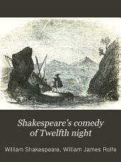 Shakespeare's Comedy of Twelfth Night: Or, What You Will