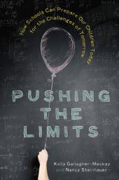 Pushing the Limits: How Schools Can Prepare Our Children Today for the Challenges of Tomorrow