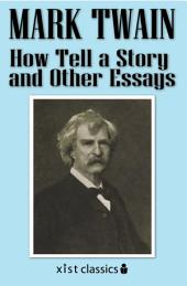 How Tell a Story and Other Essays