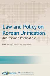 Law and Policy on Korean Unification: Analysis and Implications