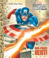 High-Stakes Heist! (Marvel: Captain America)