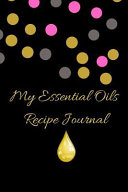 My Essential Oils Recipe Journal  A Cute Lovely Blank Logbook Organizer  Diary Notebook  Tracker and Planner with EO Chart to Record and Write in Your PDF