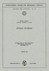 Optimal Filtering: Course held at the Department for General Mechanics, September 1971
