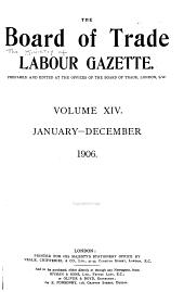 The Board of Trade Labour Gazette: Volume 14