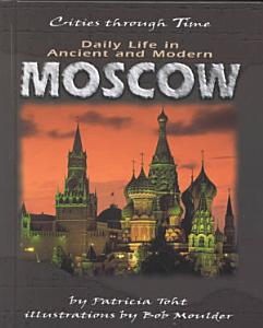 Daily Life in Ancient and Modern Moscow PDF