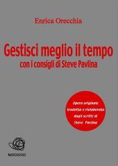 Gestisci meglio il tempo con i consigli di Steve Pavlina