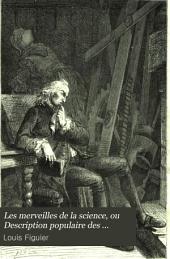 Les merveilles de la science, ou Description populaire des inventions modernes: Volume1