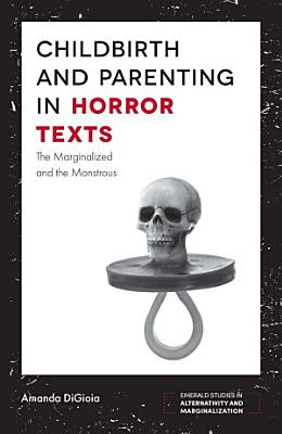 Childbirth and Parenting in Horror Texts PDF
