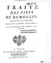 Traité des fiefs: analysé et conféré avec les autres feudistes
