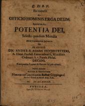 Ex materia de officio hominis erga Deum, speciatim de potentia Dei, selecta quaedam moralia