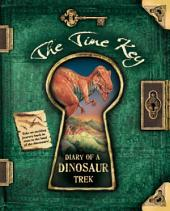 The Time Key: Diary of a Dinosaur Trek