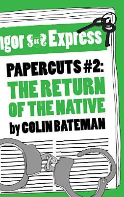 Papercuts 2  The Return of the Native