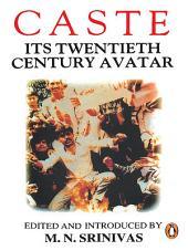 Caste: Its 20Th Century Avatar