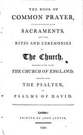The Book of Common Prayer ... Together with the Psalter, Etc