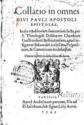 Collatio in omnes divi Pauli apostoli Epistolas... facta per... Claudium Guilliaudum...