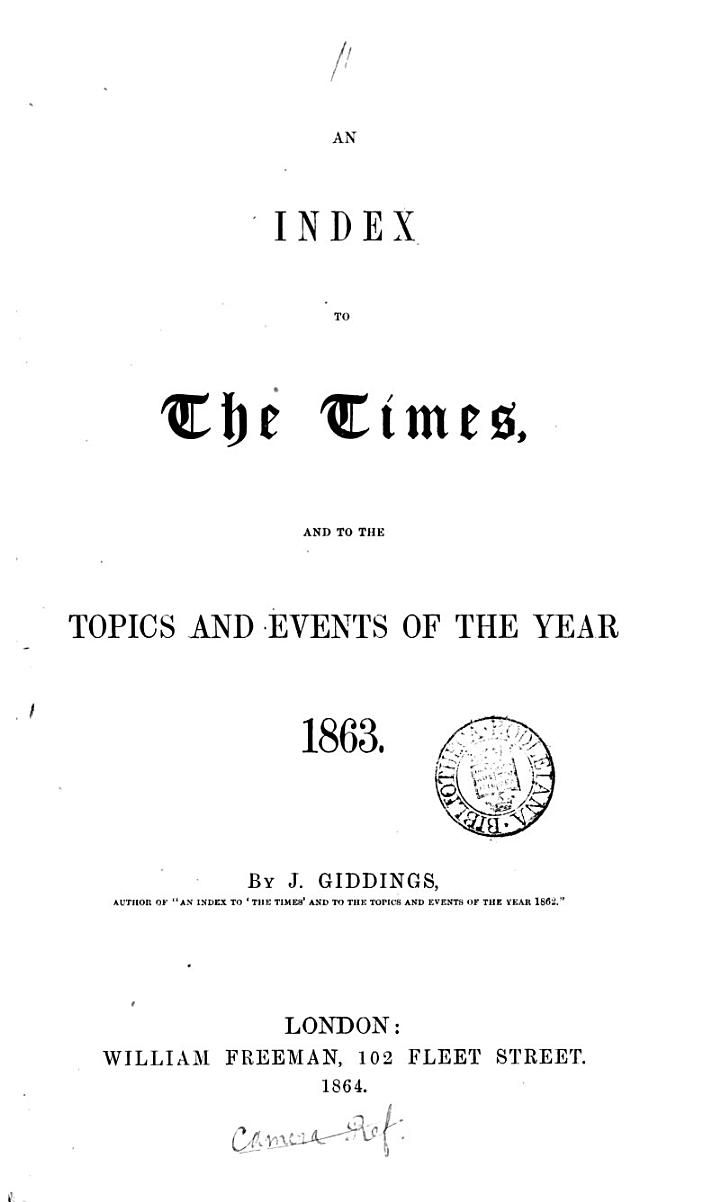 An Index to The Times, and to the Topics and Events of the Year 1863