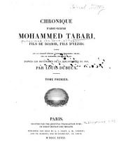 Chronique d'Abou-Djafar Mohammed Tabari, fils de Djarir, fils d'Yezid: Tome I.