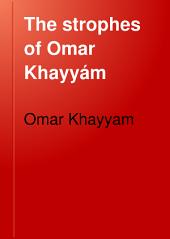 The Strophes of Omar Khayyám