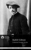 Delphi Collected Poetical Works of Kahlil Gibran  Illustrated  PDF