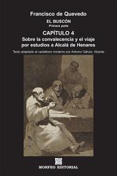 El Buscón: Sobre la convalecencia y el viaje por estudios a Alcalá de Henares (texto adaptado al castellano moderno por Antonio Gálvez Alcaide)