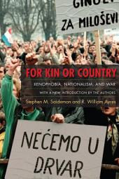 For Kin or Country: Xenophobia, Nationalism, and War