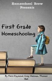 First Grade Homeschooling: Math, Science and Social Science Lessons, Activities, and Questions