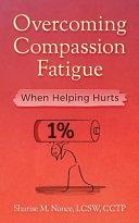 Overcoming Compassion Fatigue Book