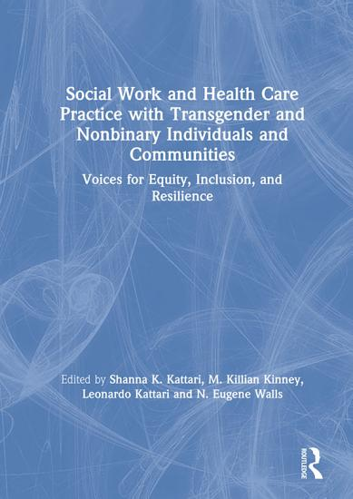 Social Work and Health Care Practice with Transgender and Nonbinary Individuals and Communities PDF