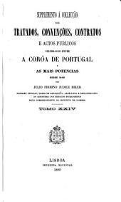 Collecção dos tratados, convenções, contratos e actos publicos celebrados entre a coroa de Portugal e as mais potencias desde 1640 até ao presente: Volume 24