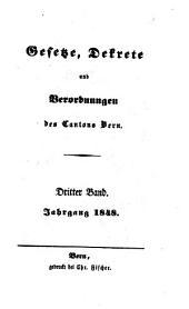 Gesetze, Dekrete und Verordnungen des Kantons Bern: 1848