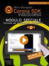 Corona SDK Videocorso. Tecniche per programmare videogiochi: Volume 2