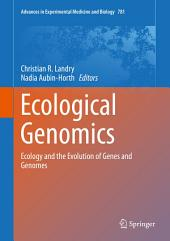 Ecological Genomics: Ecology and the Evolution of Genes and Genomes