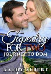 Tapestry For Two Journey To Dom Book PDF