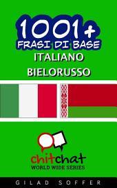 1001+ Frasi di Base Italiano - Bielorusso