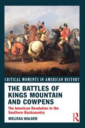 The Battles Of Kings Mountain And Cowpens Book PDF