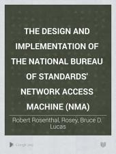 The Design and Implementation of the National Bureau of Standards' Network Access Machine (NAM)