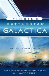 Finding Battlestar Galactica: An Unauthorized Guide